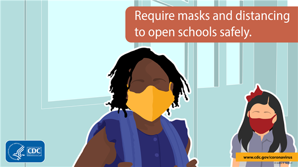Require masks and distancing to open schools safely.