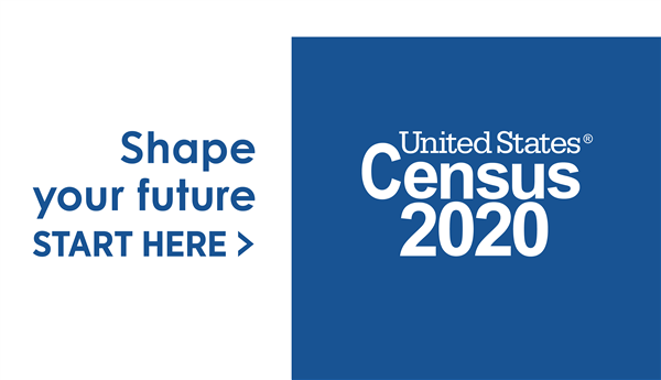 Shape your future.  Start Here. United States Census 2020.