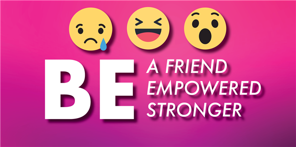 Be a friend, be empowered, be stronger
