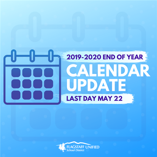 2019-2020 End of Year Calendar Update.  Last day May 22