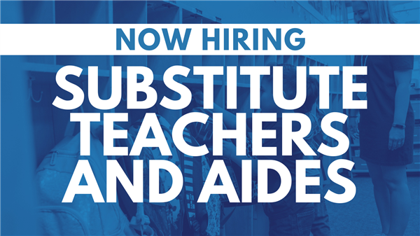 Now Hiring Substitutes and Aides