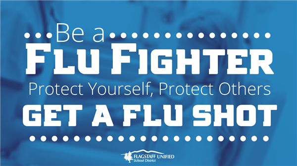 Be a flu fighter.  Get a flu shot.