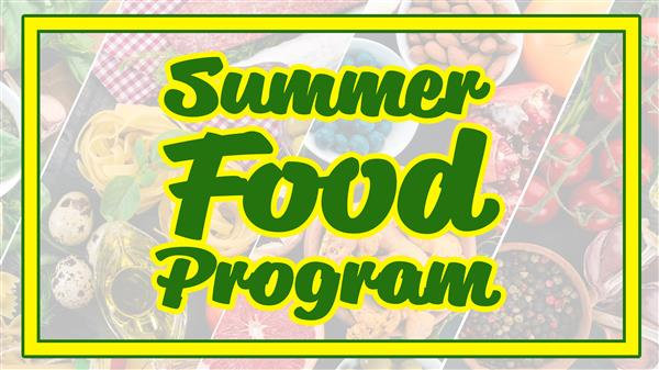 Summer Food Program text over an image of fresh food.
