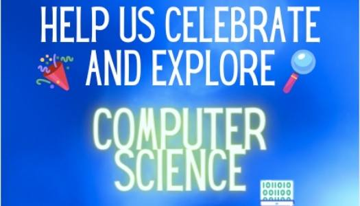 Help Us Celebrate and Explore Computer Science
