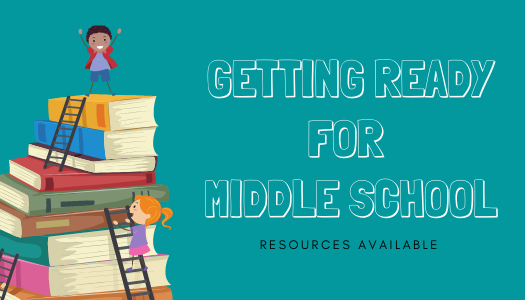 Getting Ready for Middle School: Resources Available