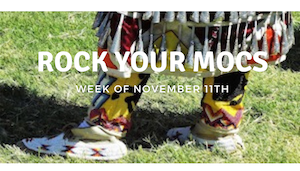 The words Rock Your Mocs with a background pictures of Native American moccasins