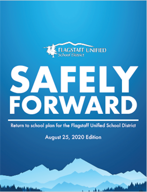 Safely Forward return to school plan for the Flagstaff Unified School District