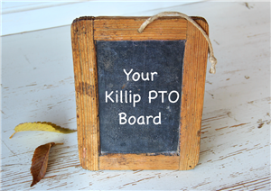 "An old chalkboard with the words ""Your Killip PTO Board"" type on it in white"