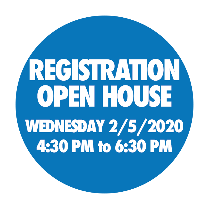Registration Open House Wednesday 2/5/2020 4:30 PM to 6:30 PM