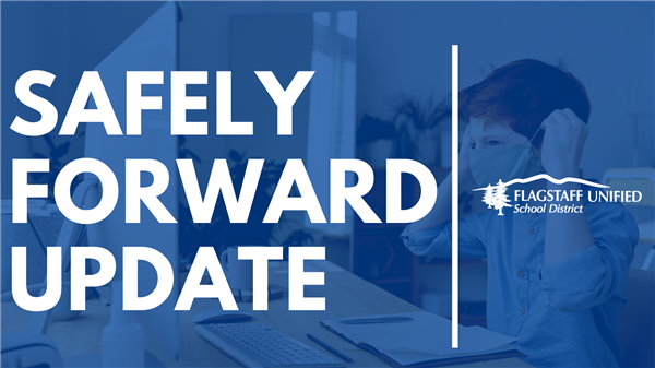 Safely Forward Update - Flagstaff Unified School District FUSD Safely Forward - Return to School Form