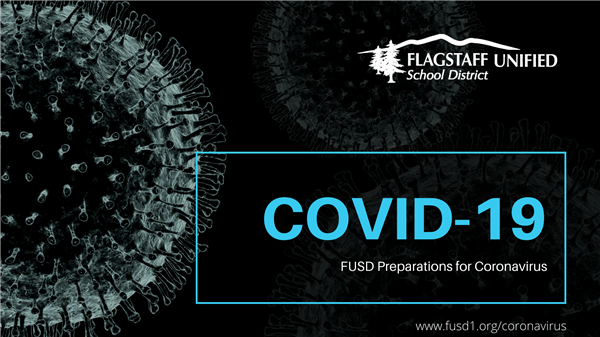 Flagstaff Unified School District COVID-19 FUSD Preparations for Coronavirus