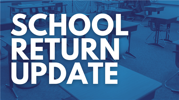 School Return Update