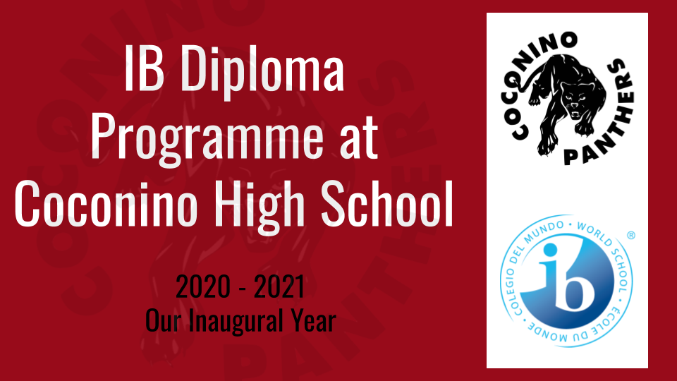 IB Diploma Programme at Coconino High School 2020-2021 Our Inaugural Year