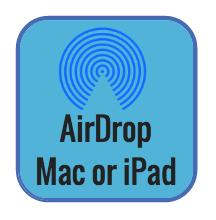 AirDrop Mac or iPad